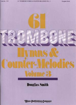 61 Trombone Hymns and Countermelodies, Vol. III