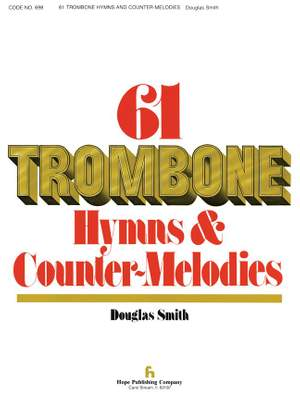 61 Trombone Hymns and Countermelodies, Vol. I