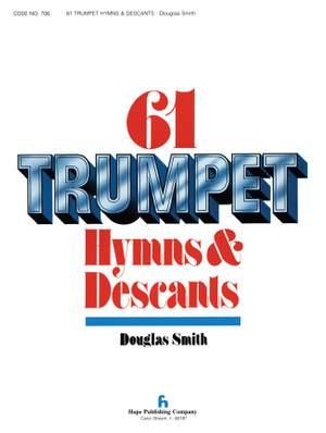 Sixty-One Trumpet Hymns & Descants, Vol. I