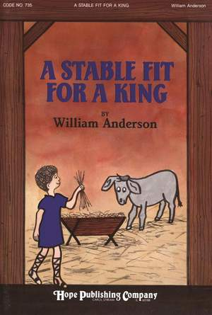 William Anderson: Stable Fit for a King, A