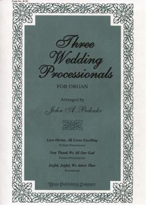 Three Wedding Processionals for Organ