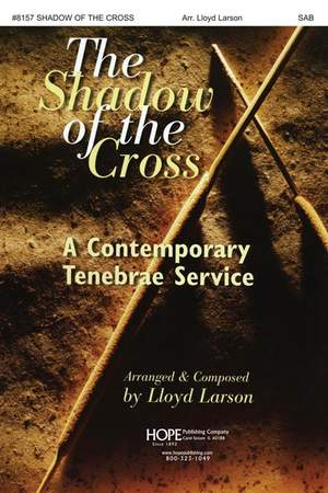 Shadow of the Cross: Contemporary Tenebrae Service