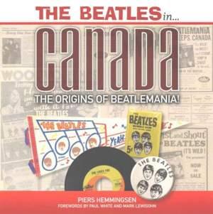 Piers Hemmingsen: The Beatles In Canada - The Origins Of Beatlemania