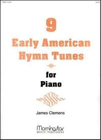 James E. Clemens: Nine Early American Hymn Tunes for Piano