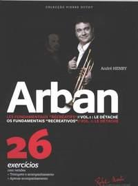 Andre Henry: Arban les Fondamentaux Recreatifs Vol. 1 Portugais