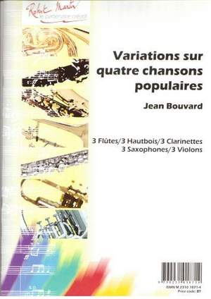 Bouvard: Variations Sur Quatre Chansons Populaires