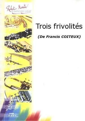Francis Coiteux: Trois Frivolités