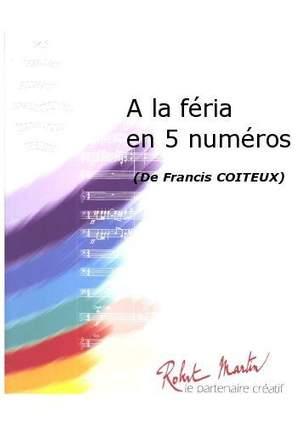 Francis Coiteux: A la Feria En 5 Numeros