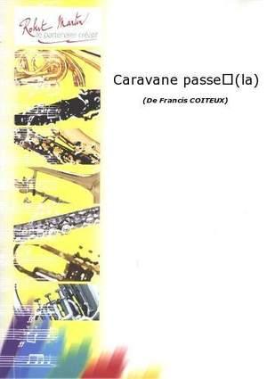 Francis Coiteux: La Caravane Passe?