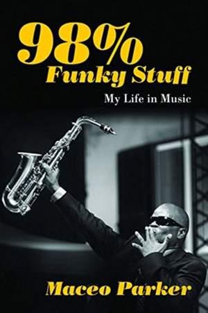 98% Funky Stuff: My Life in Music