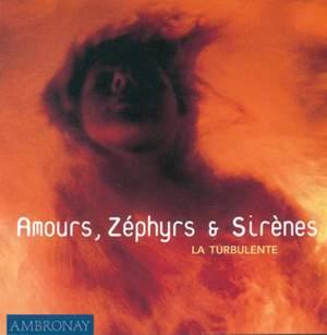 Amours, Zéphyrs & Sirènes