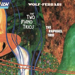 Wolf-Ferrari: The Two Piano Trios