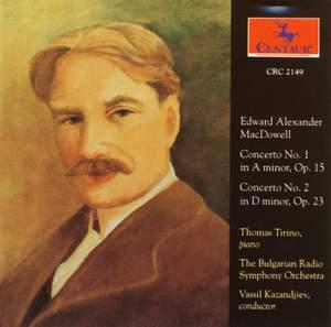 MacDowell: Piano Concerto No. 1 in A minor Op. 15, etc.