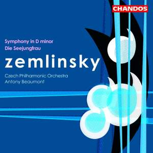 Zemlinsky: Symphony No. 1 in D minor, etc.