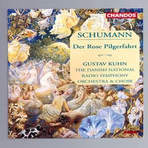 Schumann: Der Rose Pilgerfahrt, Op. 112