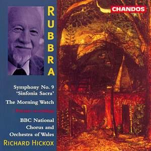 Rubbra: Symphony No. 9, Op. 140 'Sinfonia Sacra', etc.