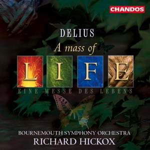 Delius: A Mass of Life, etc.