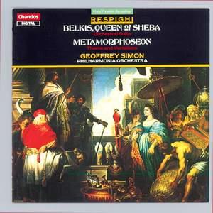 Respighi: Belkis, Queen of Sheba & Metamorphoseon
