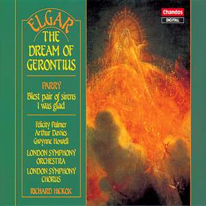 Elgar: The Dream of Gerontius & Parry: Blest Pair of Sirens & I was glad