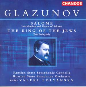 Glazunov: The King of the Jews (Tsar Iudeyskiy), etc.