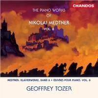 The Piano Works of Nikolai Medtner Volume 6