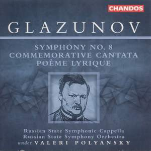 Glazunov: Commemorative Cantata Op. 65, etc.