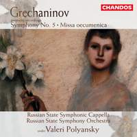 Grechaninov: Missa oecumenica, Op. 142, etc.