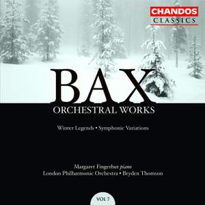 Bax - Orchestral Works Volume 7