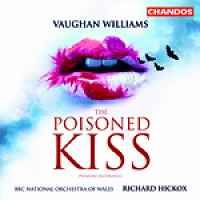 Vaughan Williams: The Poisoned Kiss