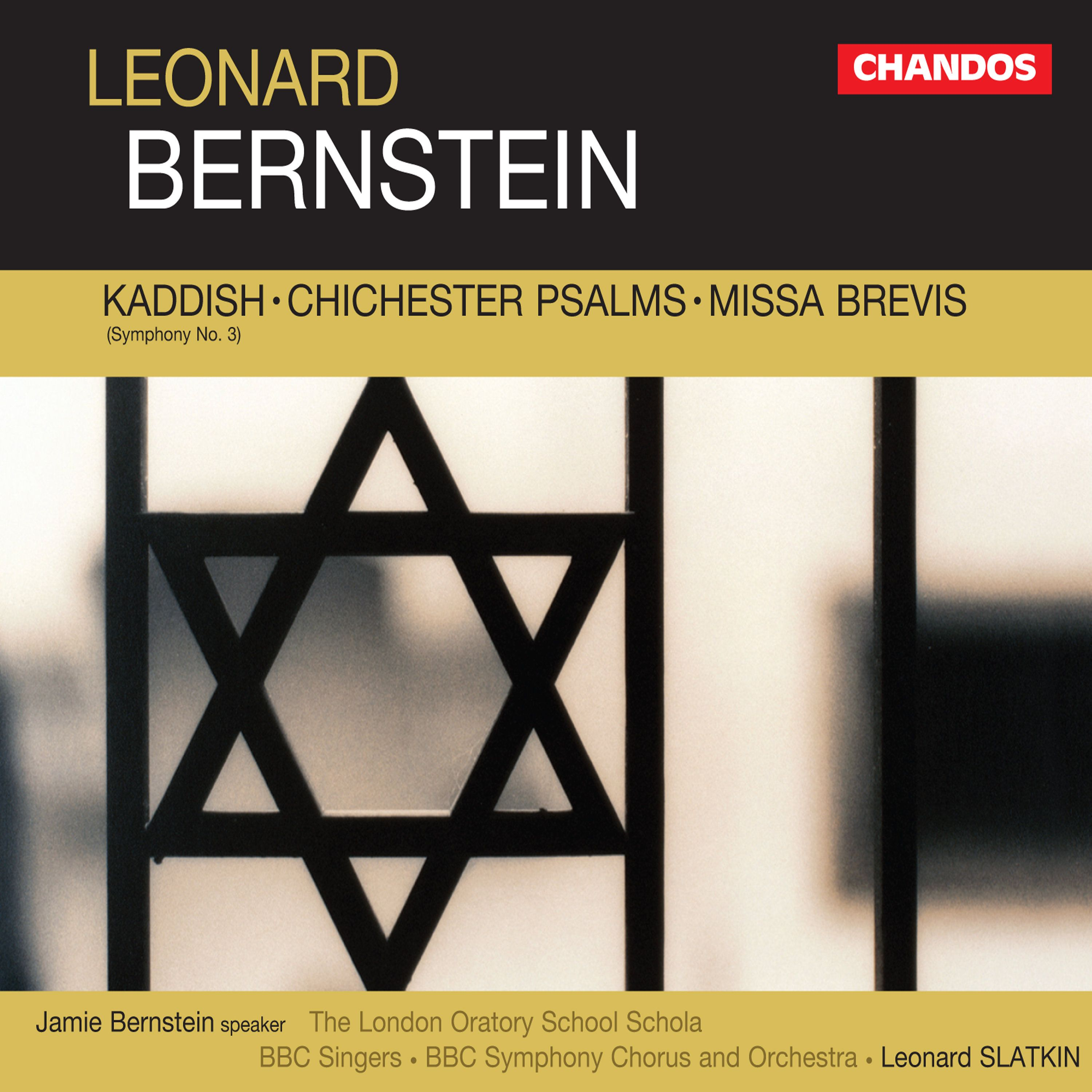 Bernstein: Kaddish, Chichester Psalms and Missa Brevis