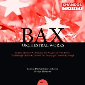 Bax - Orchestral Works Volume 5