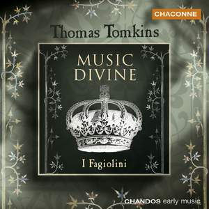 Thomas Tomkins - Music Divine