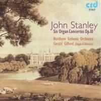 Stanley, J: Organ Concertos Op. 10 Nos. 1-6
