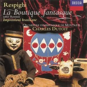 Respighi: La Boutique Fantasque, PP120, etc.