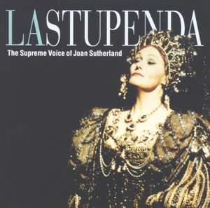 La Stupenda - The Supreme Voice of Joan Sutherland
