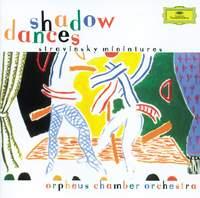 Shadow Dances - Stravinsky Miniatures