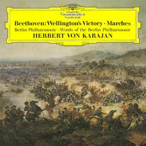Beethoven: Egmont, Wellington's Victory & Military Marches