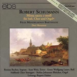 Schumann: Missa sacra in C minor, Op. 147, etc.