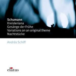 Schumann: Gesänge der Frühe (5), Op. 133, etc.