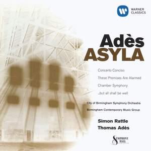 Adès: Asyla, etc.