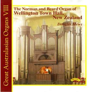 Great Australasian Organs Vol 8: The Norman & Beard Organ of Wellington Town Hall, New Zealand