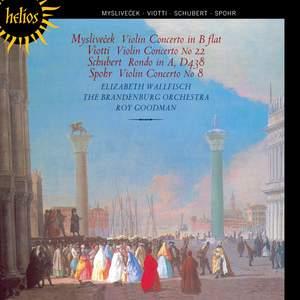 Violin Concertos by Myslivecek, Viotti, Schubert and Spohr