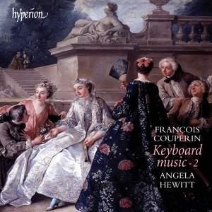 François Couperin - Keyboard Music 2