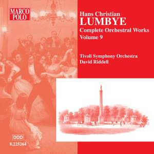 Lumbye - Complete Orchestral Works Volume 9