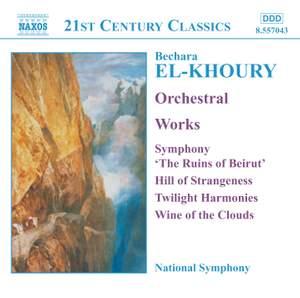 El-Khoury: Symphonie 'Les ruines de Beyrouth' (The Ruins of Beirut) Op. 37, etc.