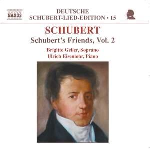 Volume 15 - Schubert's Friends Volume 2
