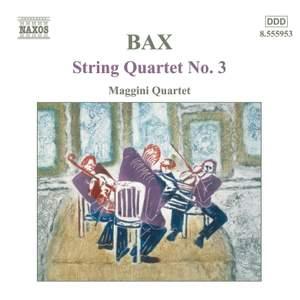 Bax: String Quartet No. 3 & Lyrical Interlude