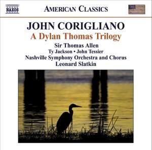 Corigliano, J: A Dylan Thomas Trilogy
