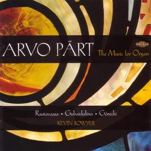Arvo Pärt - The Music for Organ
