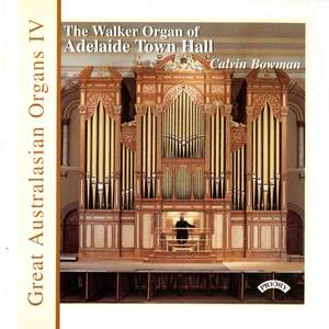 Great Australasian Organs Vol 4: Adelaide Town Hall